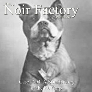 Noir Factory Podcast,k9 corp