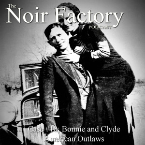 Noir Factory Episode 10 Bonnie and Clyde