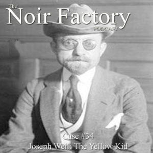 Joseph Weil The Yellow Kid - The Noir Factory